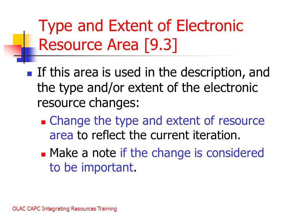 Type and Extent of Electronic Resource Area [9.3]